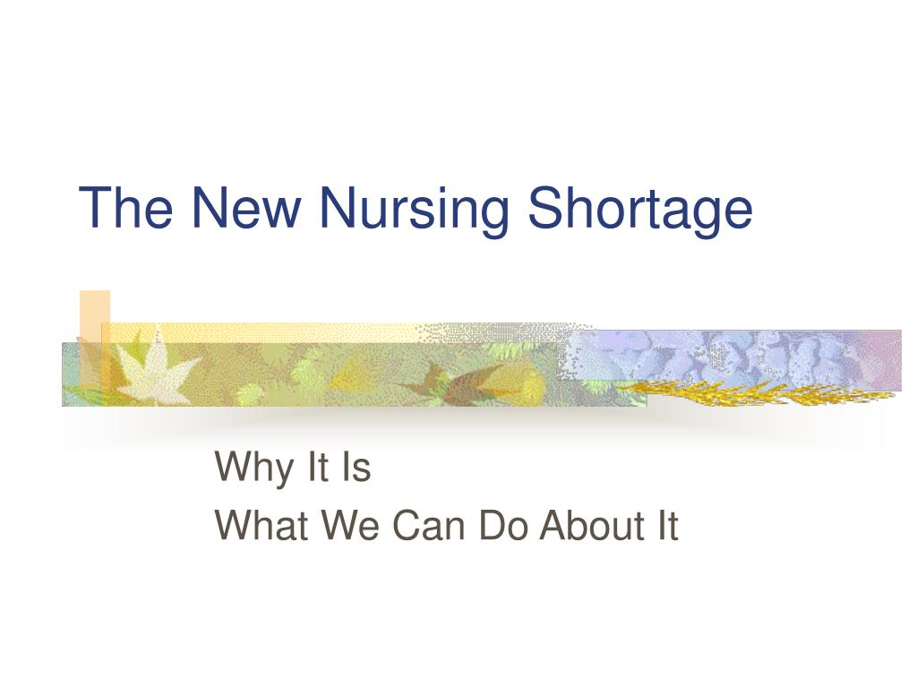the new nursing shortage l.