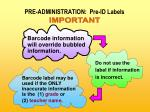 pre administration pre id labels17