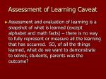 assessment of learning caveat