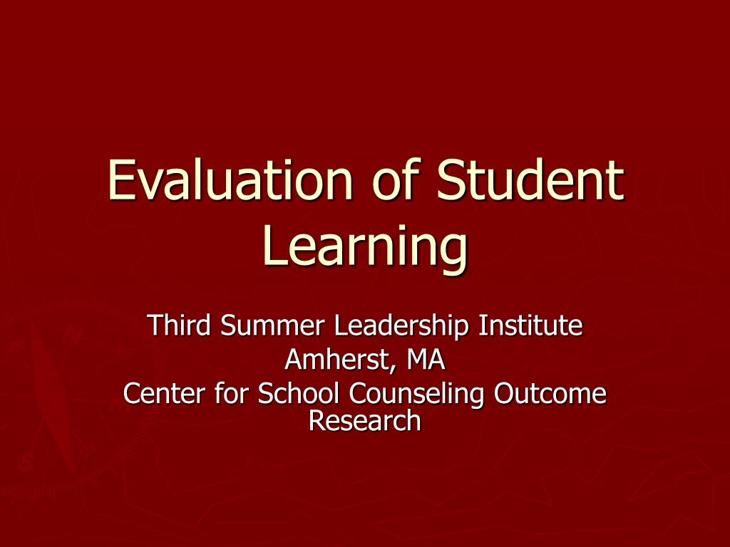 evaluation of student learning l.