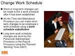 change work schedule