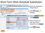short term work schedule substitution20