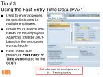 tip 3 using the fast entry time data pa71