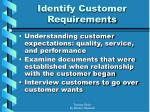 identify customer requirements