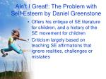ain t i great the problem with self esteem by daniel greenstone