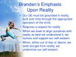 branden s emphasis upon reality