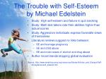 the trouble with self esteem by michael edelstein