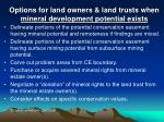 options for land owners land trusts when mineral development potential exists