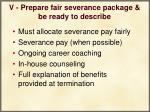v prepare fair severance package be ready to describe