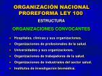 organizaci n nacional proreforma ley 100