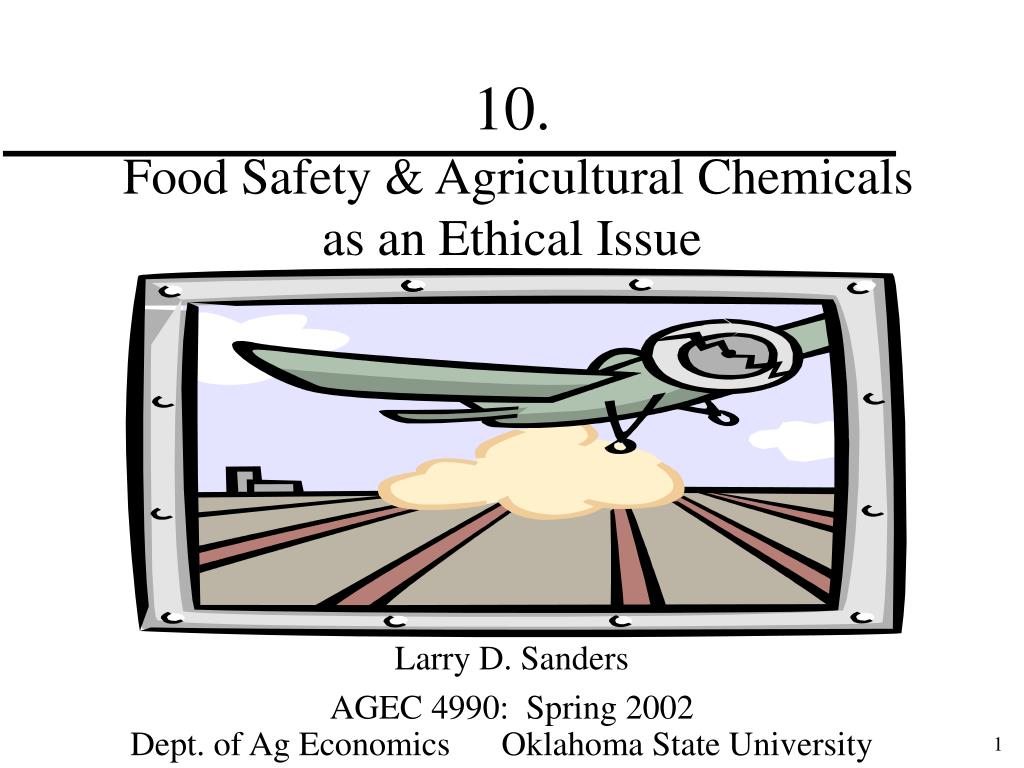 10 food safety agricultural chemicals as an ethical issue l.