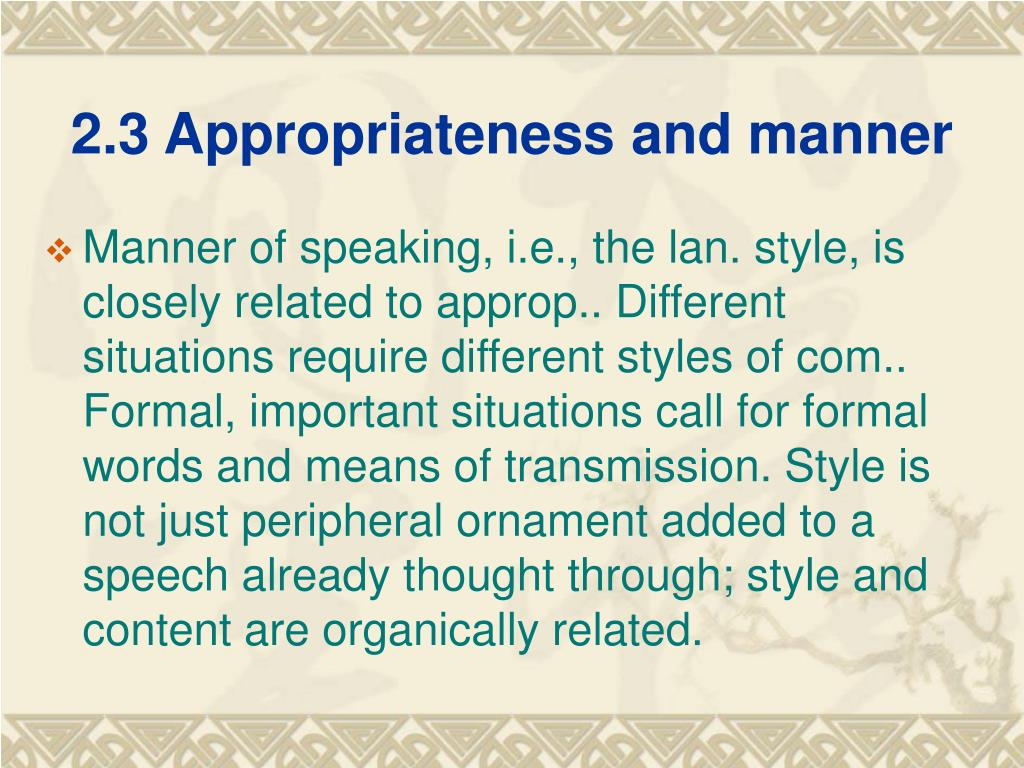 2.3 Appropriateness and manner
