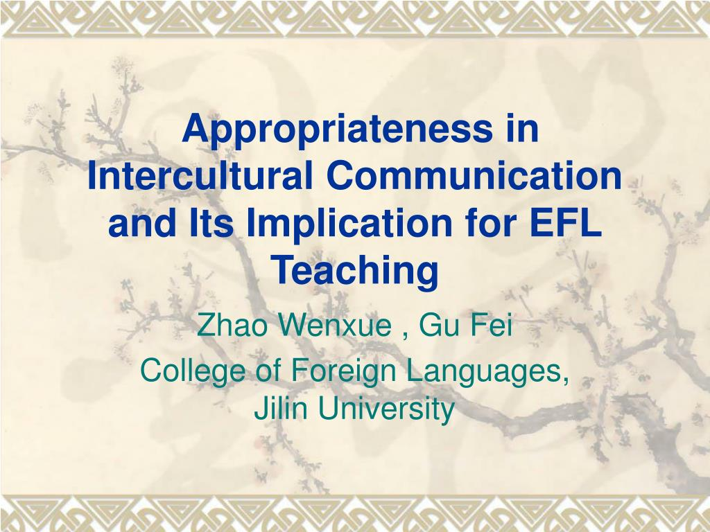 appropriateness in intercultural communication and its implication for efl teaching l.