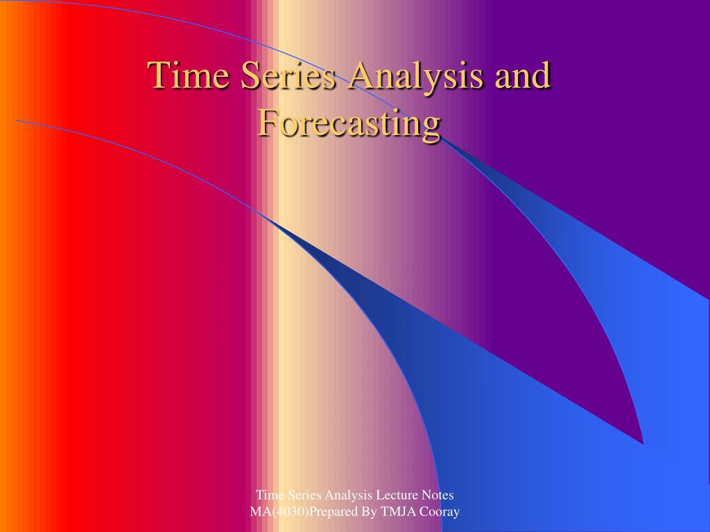 time series analysis and forecasting l.