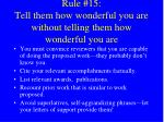 rule 15 tell them how wonderful you are without telling them how wonderful you are