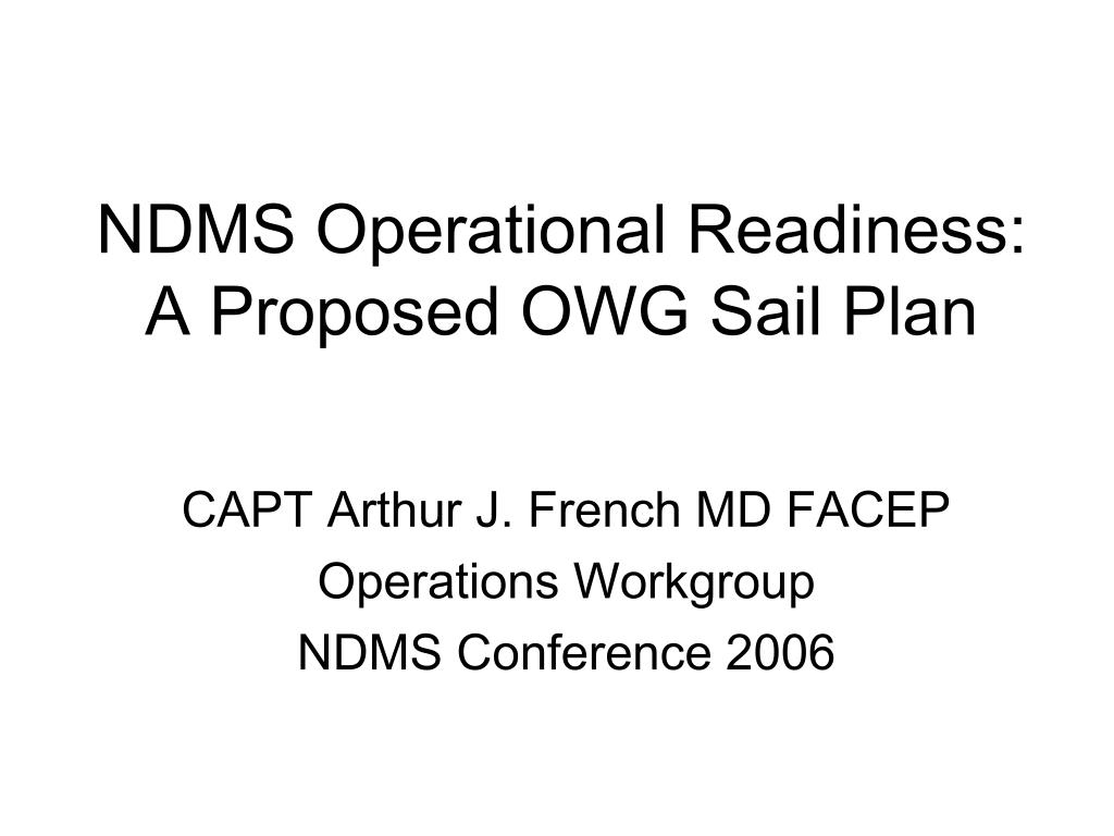 ndms operational readiness a proposed owg sail plan l.