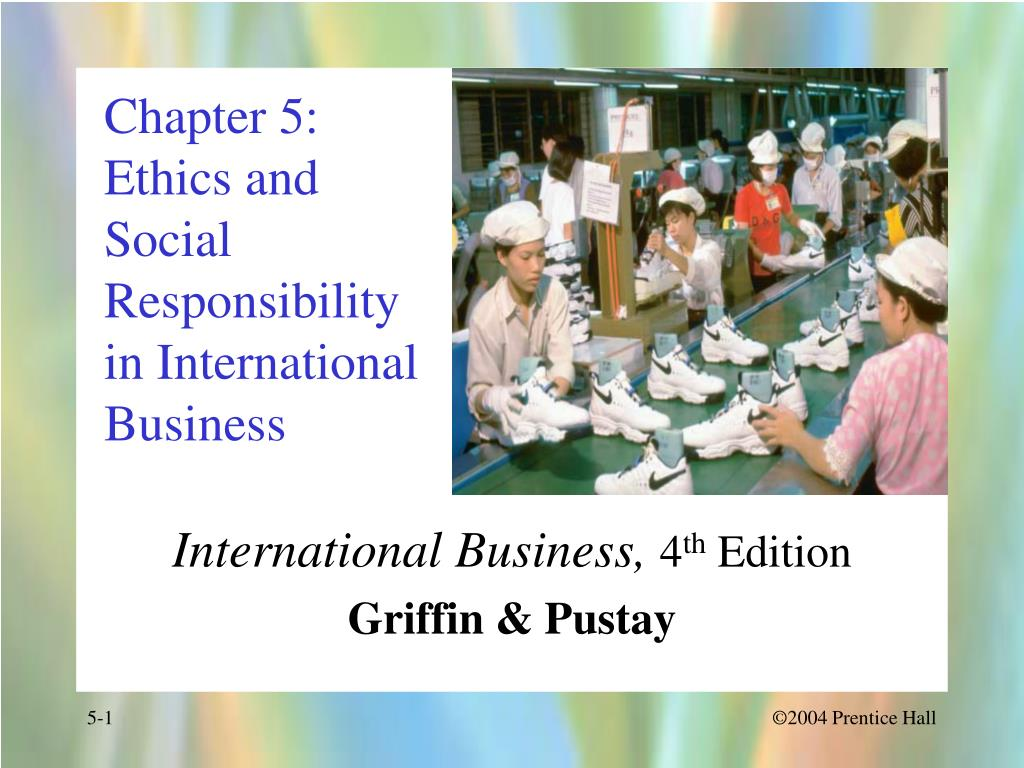 chapter 5 ethics and social responsibility in international business l.