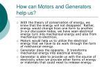 how can motors and generators help us