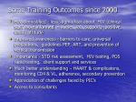 some training outcomes since 2000