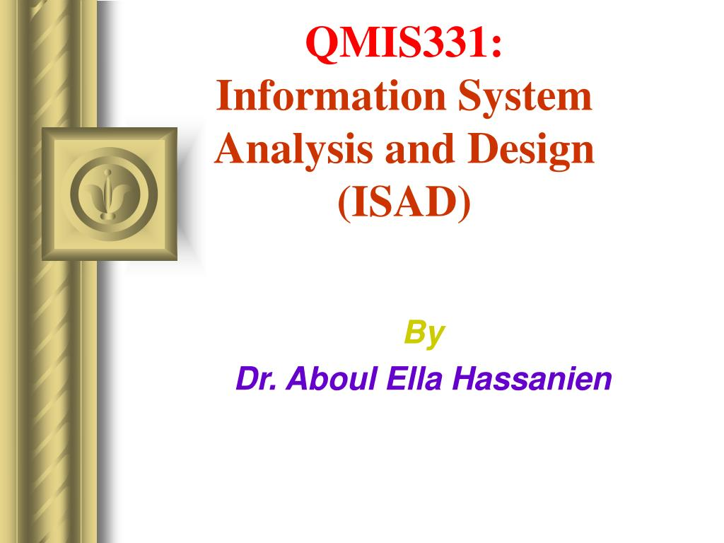qmis331 information system analysis and design isad l.
