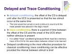 delayed and trace conditioning