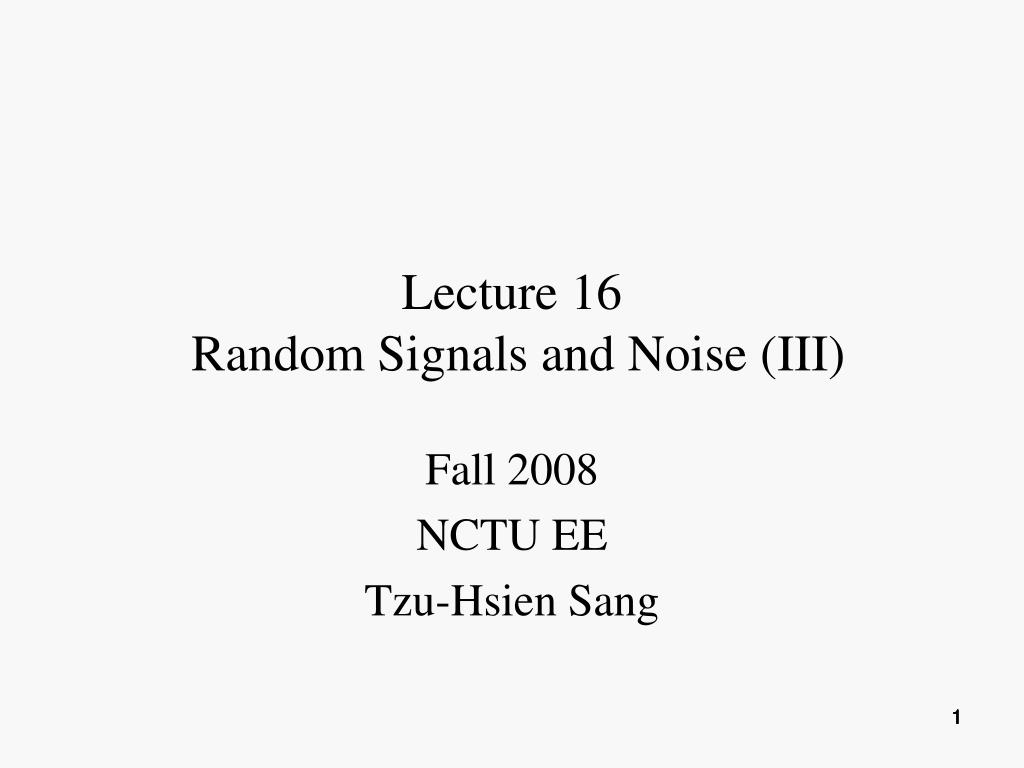 lecture 16 random signals and noise iii l.