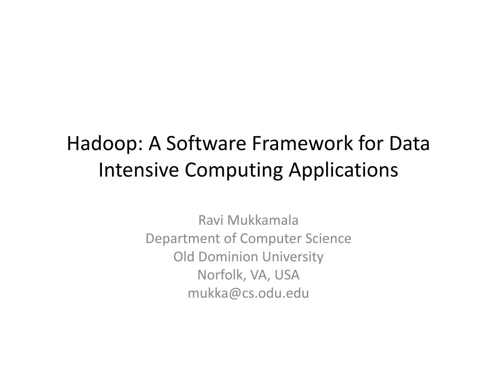 hadoop a software framework for data intensive computing applications l.