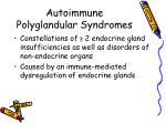 autoimmune polyglandular syndromes35