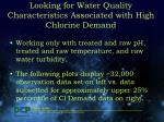 looking for water quality characteristics associated with high chlorine demand