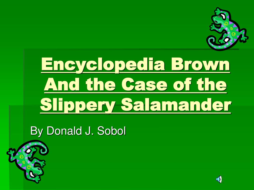 encyclopedia brown and the case of the slippery salamander l.