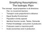 simplifying assumptions the isotropic plain