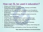 how can sl be used in education