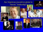 are american executives prone to heroic leadership
