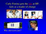 carly fiorina gets the axe at hp fails as a leader of change