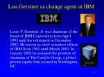 lou gerstner as change agent at ibm