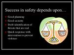 success in safety depends upon