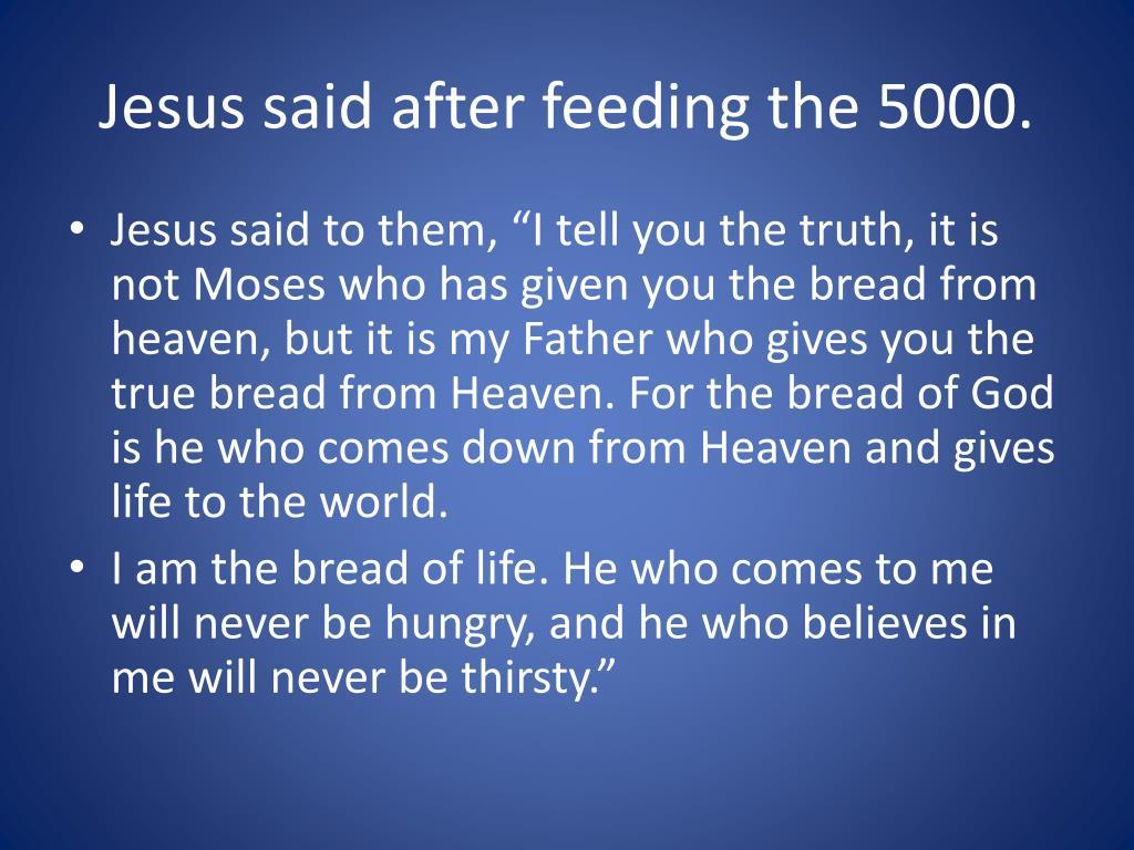 Jesus said after feeding the 5000.