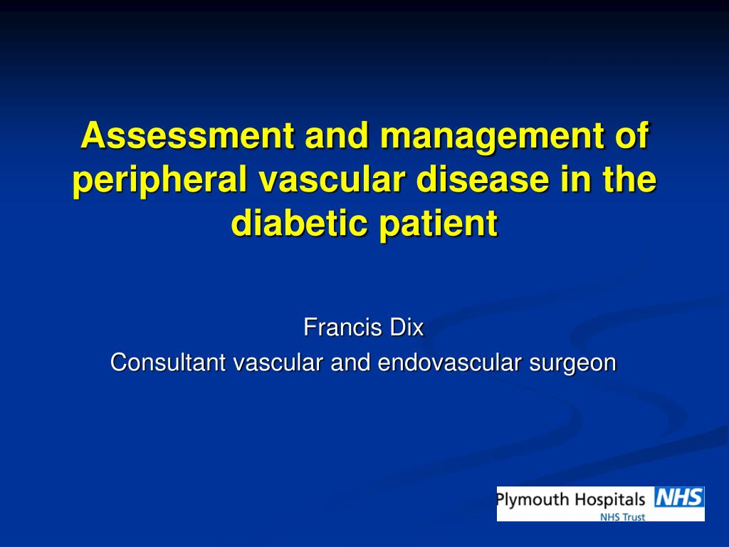 assessment and management of peripheral vascular disease in the diabetic patient l.