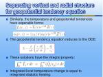 separating vertical and radial structure for geopotential tendency equation