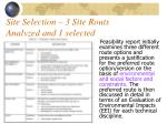 site selection 3 site routs analyzed and 1 selected
