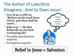 the author of luke acts disagrees and so does jesus
