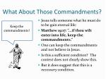 what about those commandments