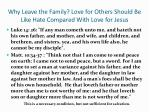 why leave the family love for others should be like hate compared with love for jesus