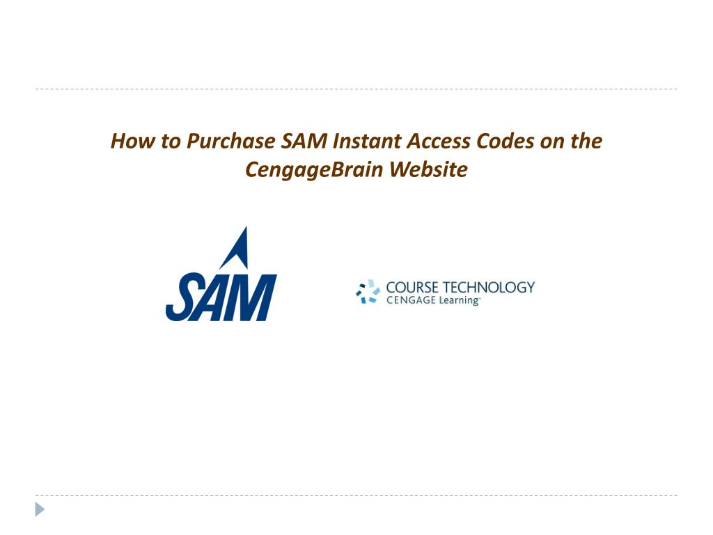 how to purchase sam instant access codes on the cengagebrain website l.