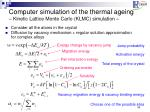 computer simulation of the thermal ageing kinetic lattice monte carlo klmc simulation