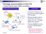 damage accumulation in bcc fe kinetic monte carlo kmc simulation