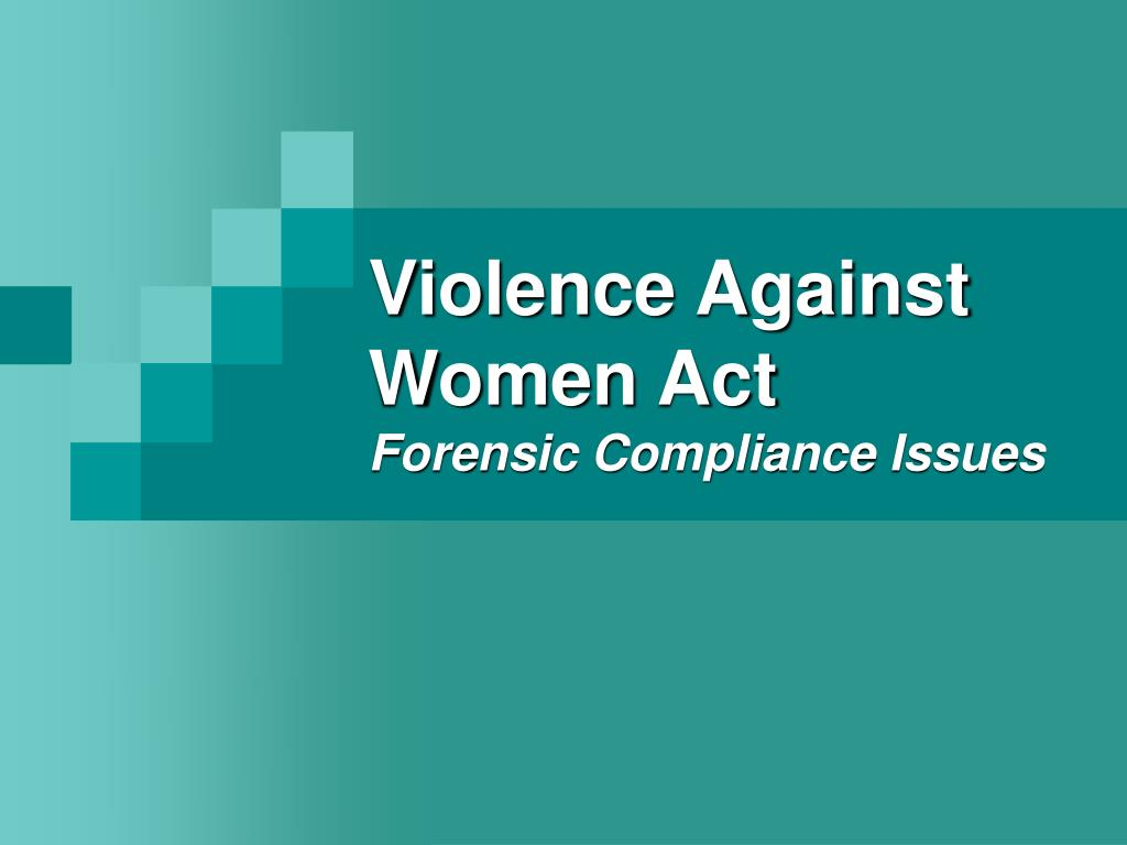 violence against women act forensic compliance issues l.