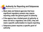 authority for reporting and subpoenas