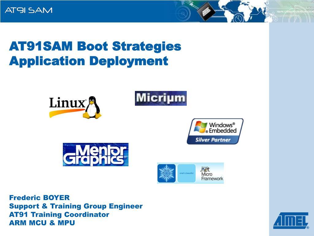 at91sam boot strategies application deployment l.