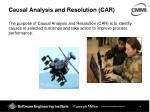 causal analysis and resolution car